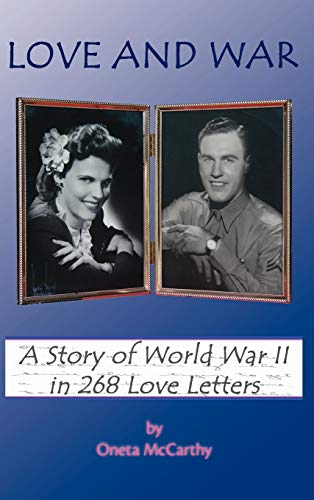 9781425178512: Love and War: A Story of World War II in 268 Love Letters