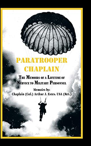 9781425178536: Paratrooper Chaplain: The Memoirs of a Lifetime of Service to Military Personnel