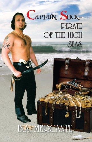 Captain Slick - Pirate Of The High Seas: Mercante, B.A.