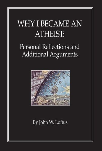 9781425183790: Why I became an Atheist: Personal Reflections and Additional Arguments