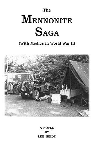 The Mennonite Saga: With Medics in World: Lee Heide