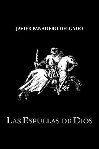 Las Espuelas de Dios: Javier Panadero Delgado