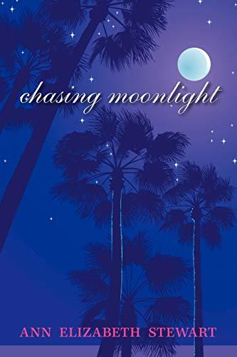 Chasing Moonlight: Ann Elizabeth Stewart