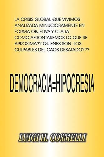 9781425186722: Democracia = Hipocresia: Democracy = Hypocrisy (Spanish Edition)