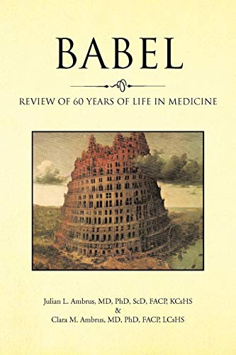 9781425187279: Babel: Review of 60 Years of Life in Medicine