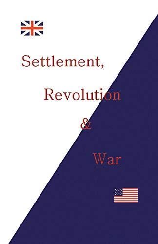 9781425187910: Settlement, Revolution & War