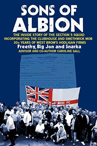 9781425188559: Sons of Albion: The Inside Story of the Section 5 Squad Incorporating the Clubhouse and Smethwick Mob 30+ Years of West Brom's Hooligan Firms