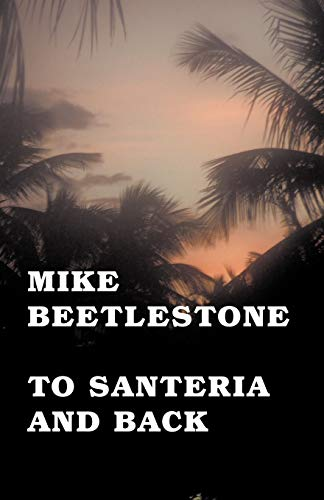 9781425188597: To Santeria And Back