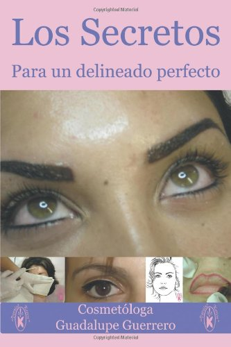 9781425188610: Los Secretos para un Delineado Perfecto / The Secrets to a Perfect Eyeliner: La Unica Tecnica Con Cero Margen De Error / the Only Technique With Zero Margin of Error (Spanish Edition)