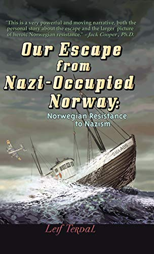 9781425189198: Our Escape from Nazi-Occupied Norway: Norwegian Resistance to Nazism