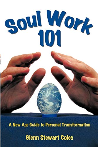 9781425189921: Soul Work 101: A New Age Guide to Personal Transformation