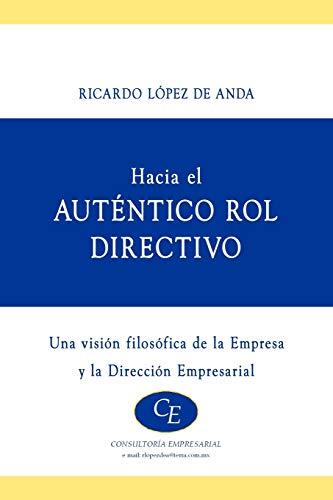 Hacia El Autentico Rol Directivo: Ricardo Lopez de Anda