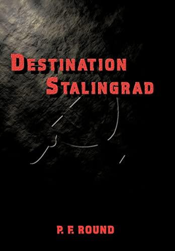 Destination Stalingrad: P. F. Round