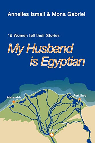 My Husband Is Egyptian: 15 Women Tell Their Stories: Annelies Ismail