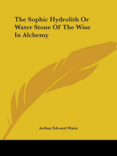 9781425300173: The Sophic Hydrolith Or Water Stone Of The Wise In Alchemy