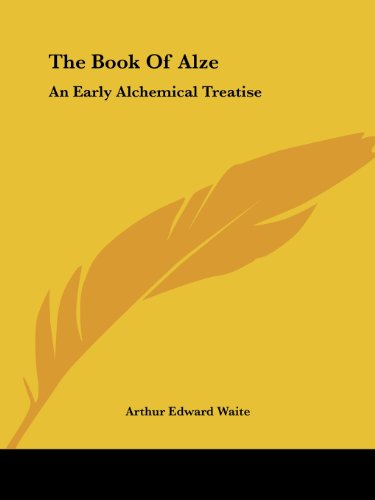 9781425300210: The Book Of Alze: An Early Alchemical Treatise