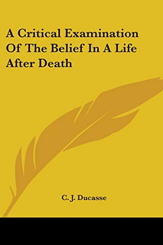 9781425301224: A Critical Examination Of The Belief In A Life After Death