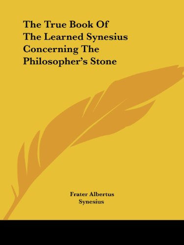 9781425301538: The True Book Of The Learned Synesius Concerning The Philosopher's Stone