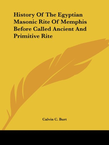 9781425302979: History Of The Egyptian Masonic Rite Of Memphis Before Called Ancient And Primitive Rite