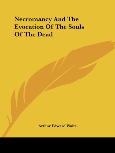 9781425303594: Necromancy And The Evocation Of The Souls Of The Dead
