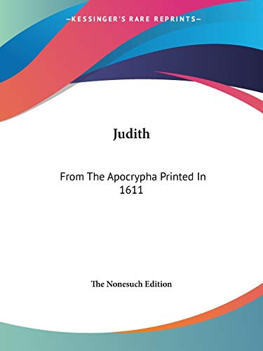 9781425312909: Judith: From The Apocrypha Printed In 1611