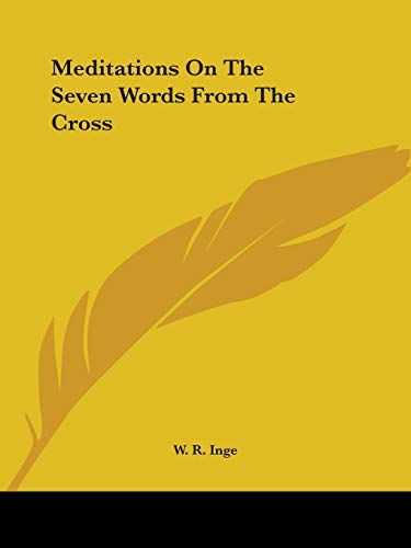 9781425314484: Meditations On The Seven Words From The Cross