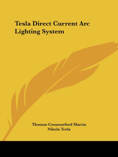 9781425318772: Tesla Direct Current Arc Lighting System