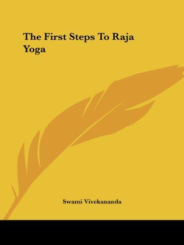 The First Steps to Raja Yoga: Vivekananda, Swami