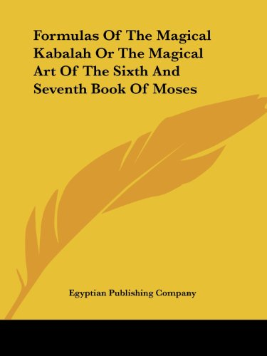 9781425323943: Formulas Of The Magical Kabalah Or The Magical Art Of The Sixth And Seventh Book Of Moses