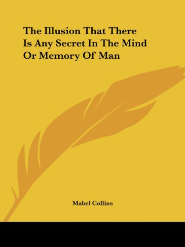 9781425325169: The Illusion That There Is Any Secret In The Mind Or Memory Of Man