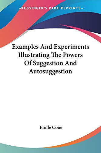 9781425326104: Examples And Experiments Illustrating The Powers Of Suggestion And Autosuggestion