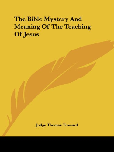 9781425330132: The Bible Mystery And Meaning Of The Teaching Of Jesus