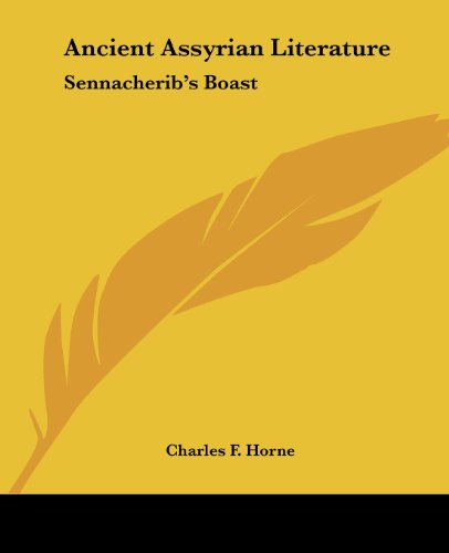9781425330484: Ancient Assyrian Literature: Sennacherib's Boast