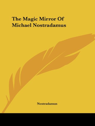 9781425330866: The Magic Mirror Of Michael Nostradamus
