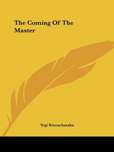 The Coming of the Master: Ramacharaka, Yogi