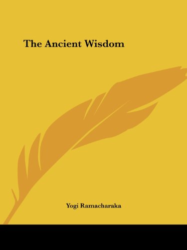 The Ancient Wisdom: Ramacharaka, Yogi
