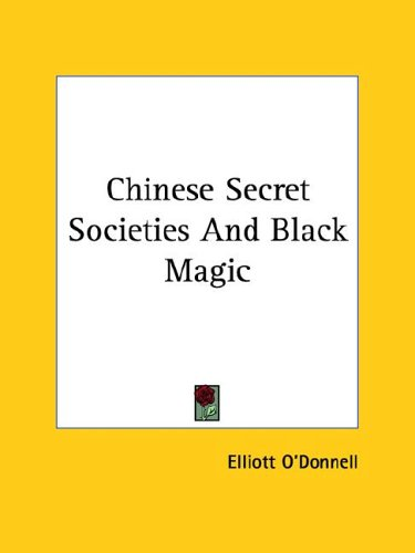 9781425338503: Chinese Secret Societies And Black Magic