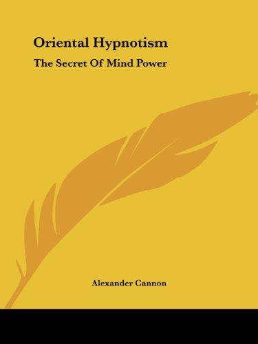 9781425341114: Oriental Hypnotism: The Secret of Mind Power