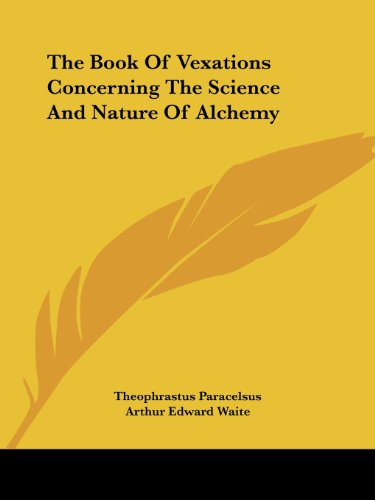 9781425350321: The Book Of Vexations Concerning The Science And Nature Of Alchemy