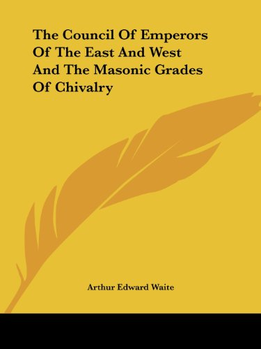9781425351519: The Council Of Emperors Of The East And West And The Masonic Grades Of Chivalry