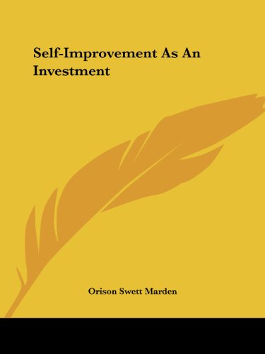 Self-Improvement As An Investment (142535422X) by Orison Swett Marden