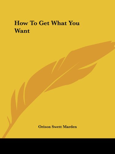 9781425355449: How To Get What You Want