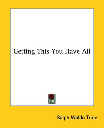 Getting This You Have All (1425357482) by Trine, Ralph Waldo
