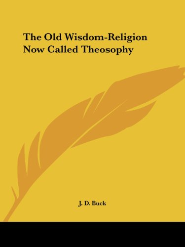 9781425359553: The Old Wisdom-Religion Now Called Theosophy