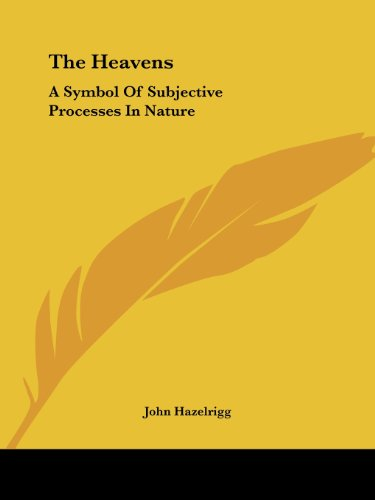 9781425361860: The Heavens: A Symbol Of Subjective Processes In Nature