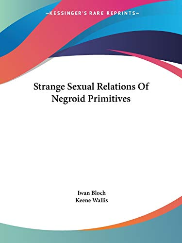9781425364724: Strange Sexual Relations Of Negroid Primitives