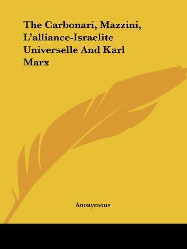 9781425372866: The Carbonari, Mazzini, L'alliance-Israelite Universelle And Karl Marx