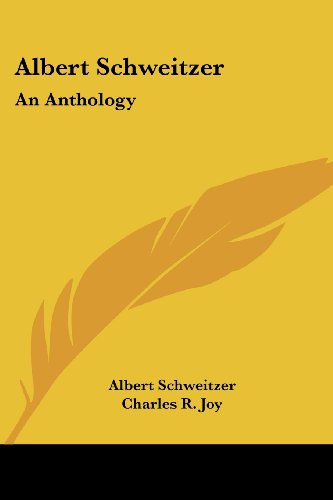 9781425387235: Albert Schweitzer: An Anthology