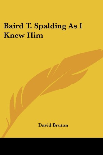 9781425397425: Baird T. Spalding As I Knew Him