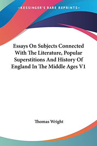 9781425421540: Essays On Subjects Connected With The Literature, Popular Superstitions And History Of England In The Middle Ages V1